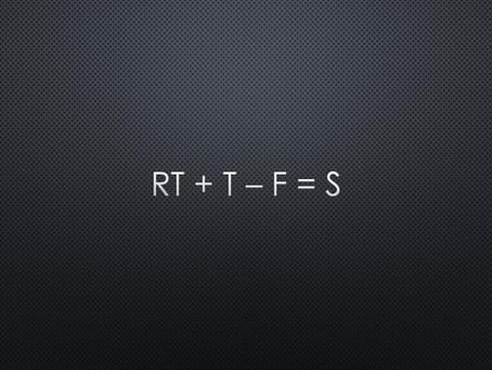 RT + T - F = S