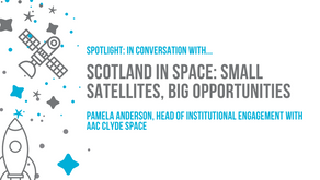 Scotland in Space: Small satellites, big opportunities.