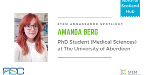 Spotlight: Amanda Berg, PhD Student (Medical Sciences) at The University of Aberdeen
