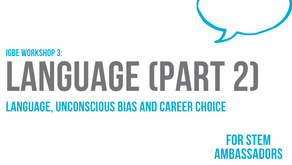Language (part 2): Language, unconscious bias and career choice