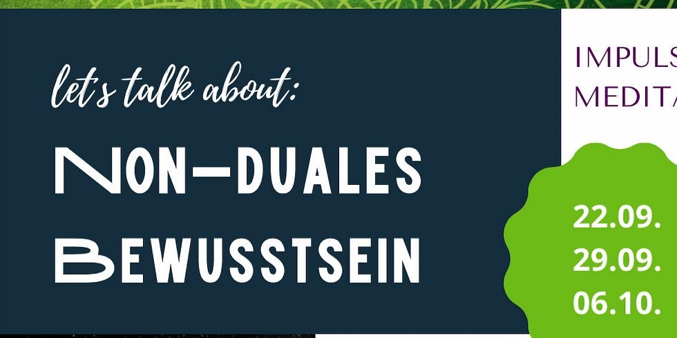 Let´s talk about: non-duales Bewusstsein (1)