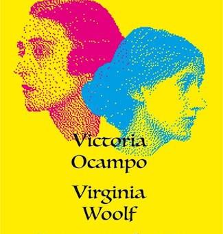 Correspondencia: Victoria Ocampo / Virginia Woolf