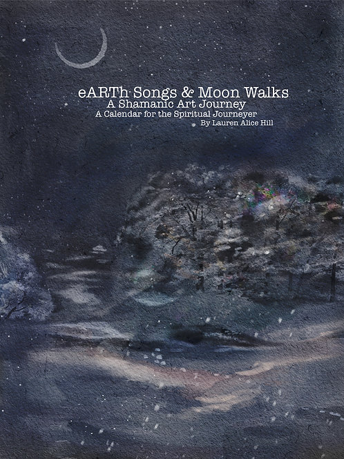 eARTh Songs & Moon Walks Shamanic Living Manual March & April