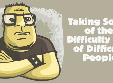 GETTING THROUGH TO DIFFICULT PEOPLE [Toxic people can't be 'got through' to - other stra