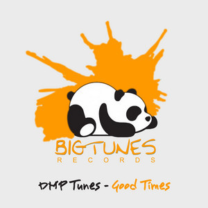 Good Times (Big Tunes Records) by DMP Tunes