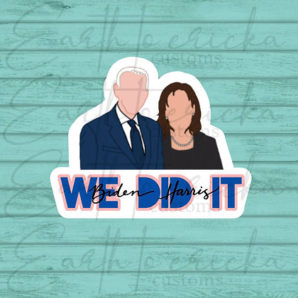 We Did It   Biden Harris