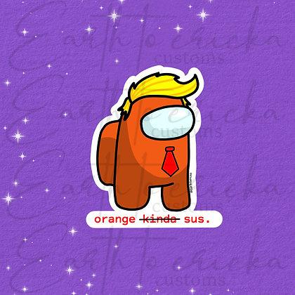 Orange Kinda Sus