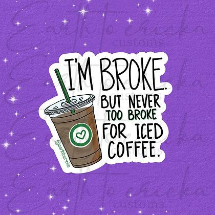 Never Too Broke For Iced Coffee