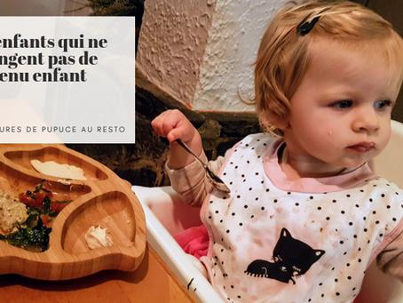 Les enfants qui ne mangent pas de menu enfant
