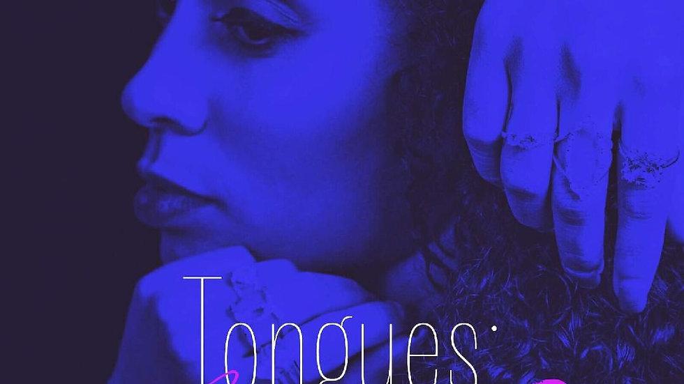 Tongues: Enter My Ethos