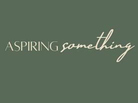 Aspiring Something...