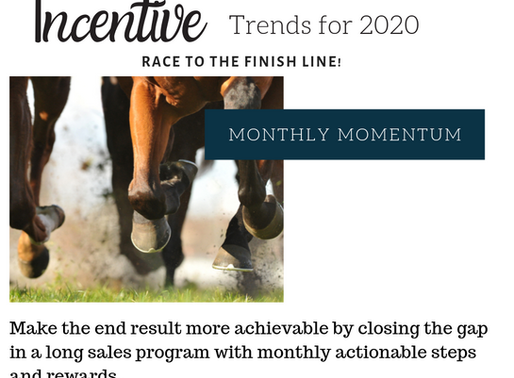 Creative Ideas and Strategic Insight For 2020 Incentives!