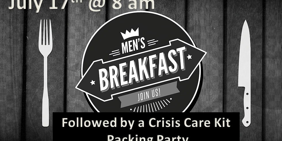 Men's Breakfast and Crisis Care Kit Packing Party
