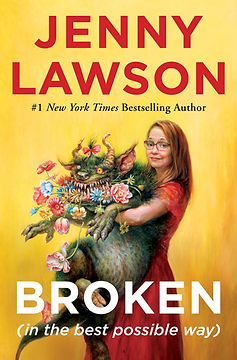 book cover for Broken in the Best Possible Way by Jenny Lawson