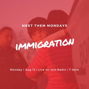 Meet Them Mondays: South Florida's Immigration Crisis