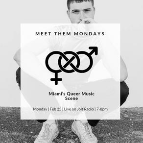 Meet Them Mondays: Miami's Queer Music Scene