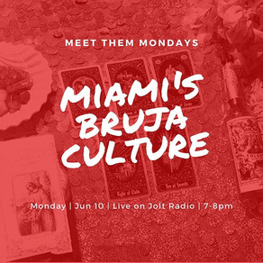 Meet Them Mondays: Miami's Bruja Culture