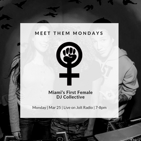 Meet Them Mondays: Miami Soundwave Miami's First Female DJ Collective