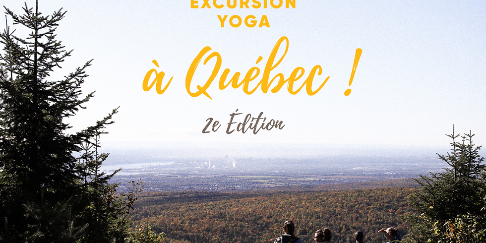 Excursion Yoga à Québec 2e édition