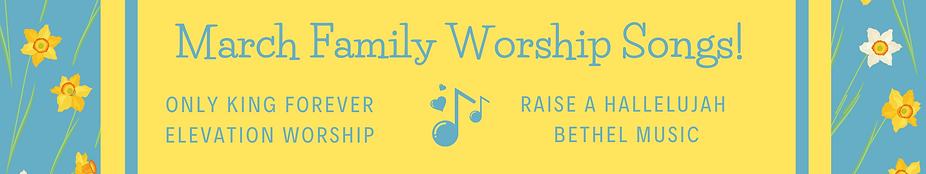 Copy of March Family Worship Songs!.png