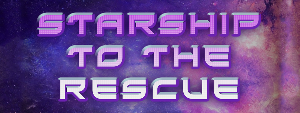 STARSHIP TO THE RESCUE