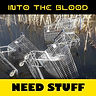 Need Stuff the new single from Into the Blood - An unsigned electronic duo.