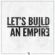 Let's Build An Empire