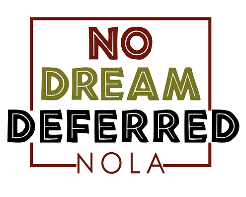 No Dream deferred NOLA