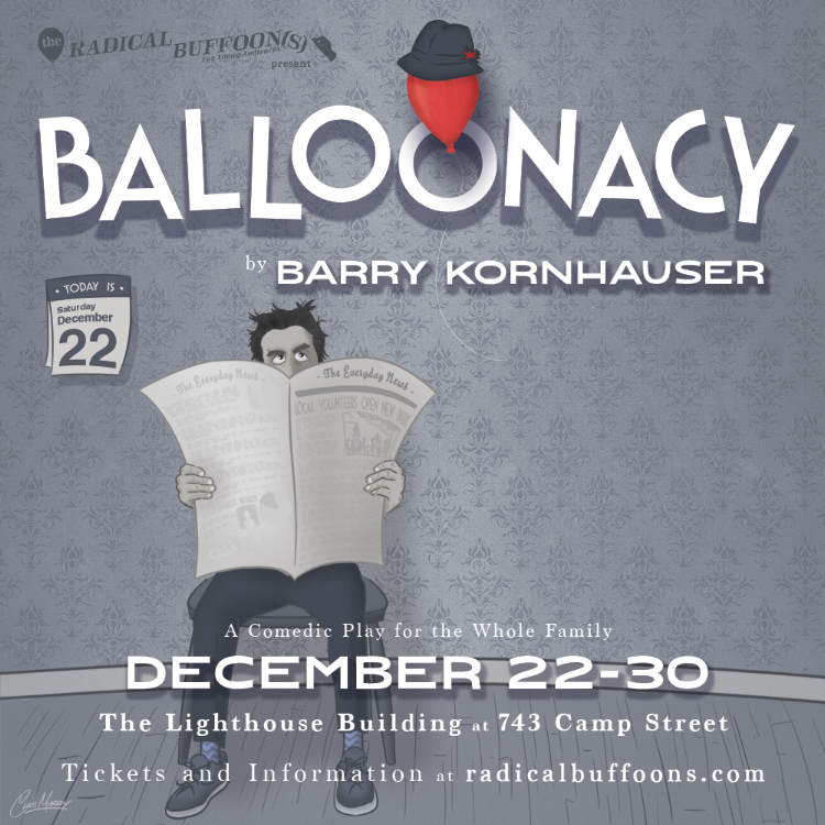 Balloonacy The Radical Buffoons New Orleans Theatre