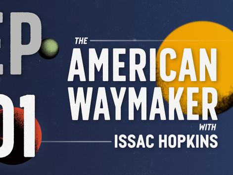 American Waymaker - Ep01
