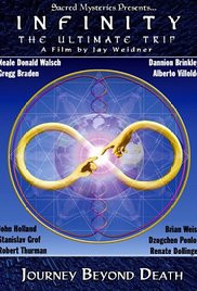AUG. 19 2016 MOVIE! - Infinity:The Ultimate Trip.. Journey Beyond Death
