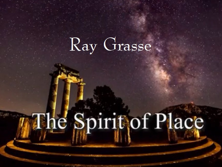 FRI DEC 21: The Spirit of Place - Ray Grasse