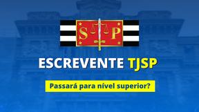 CONCURSO TJSP: projeto de lei visa mudança do cargo para nível superior.