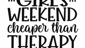 YOU Need a Girls Weekend!