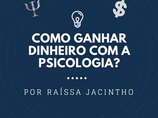 Como ganhar dinheiro com a psicologia?