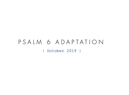 Psalm 6 Adaptation