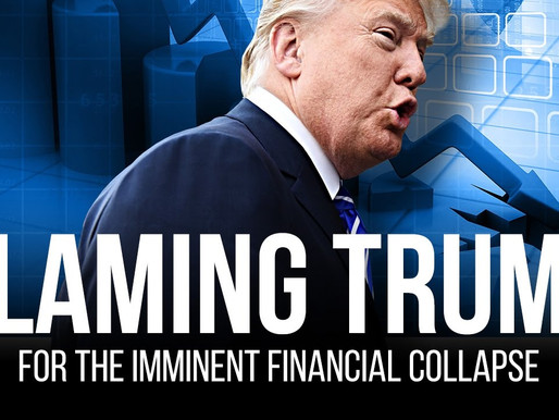 Trump's Economic Capitalism and the Coming Collapse, Blame it on Trump