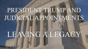 President Trump and Judicial Appointments Leaving a Legacy