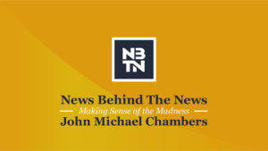 News Behind the News, Making Sense of the Madness