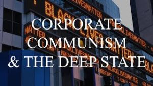 Corporate Communism and The Deep State