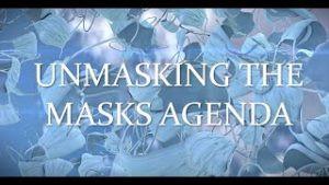 Unmasking the Masks Agenda