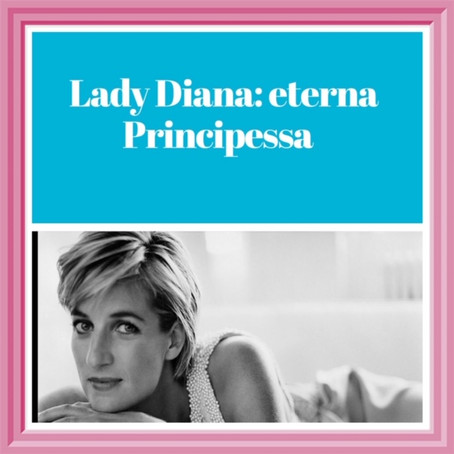 Lady Diana: eterna Principessa