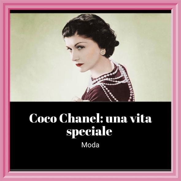 Coco Chanel: una vita speciale