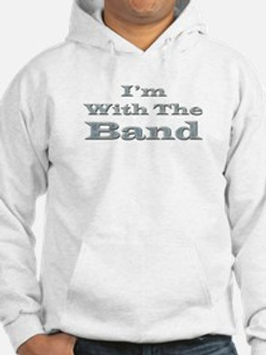 I'm with The Band Hoodies and 'T' Shirts