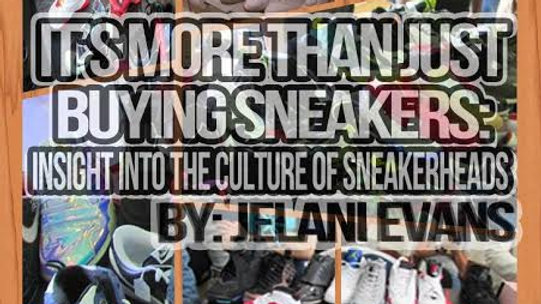 It's More Than Just Buying Sneakers: Insight Into The Culture Of Sneakerheads