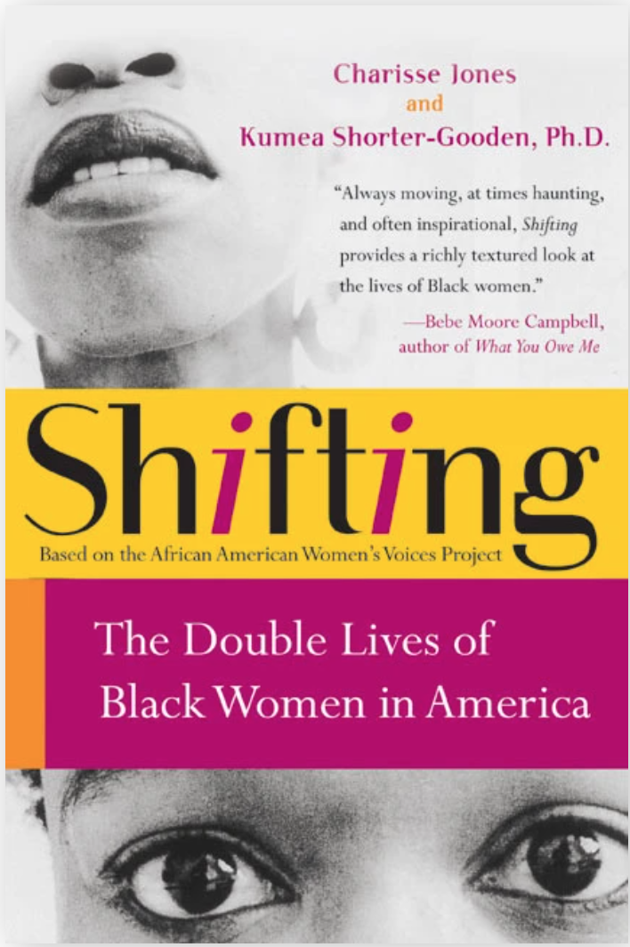 Shifting The Double Lives of Black Women in America