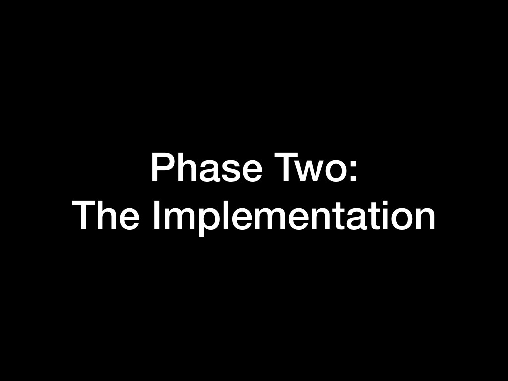 Phase Two: The Implementation