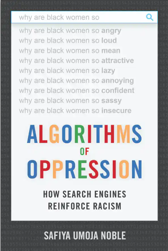 Algorithms of Oppression How Search Engines Reinforce Racism