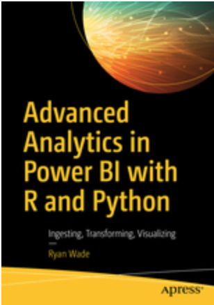 Advanced Analytics in Power BI with R and Python Ingesting, Transforming, Visualizing