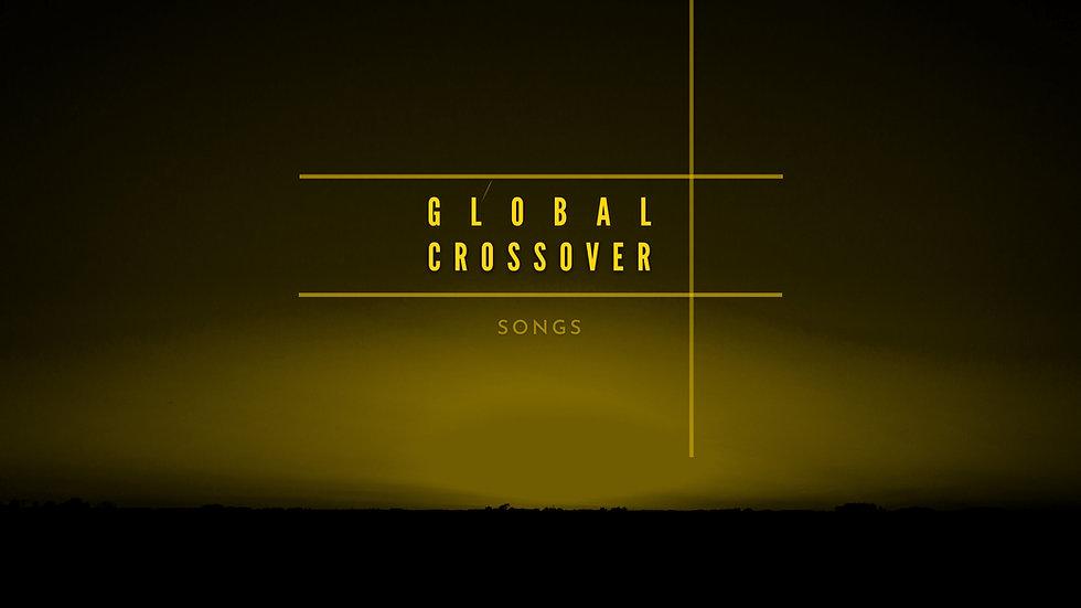 GLOBAL CROSSOVER songs_edited.jpg